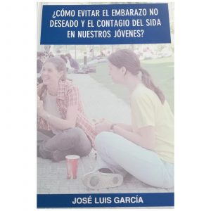 Como-evitar-el-embarazo-no-deseado-y-el-sida---Jose-Luis-Garcia