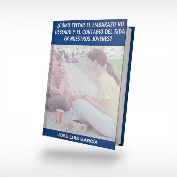 Como-evitar-el-embarazo-no-deseado-y-el-sida---Jose-Luis-Garcia---Mockup-LQ