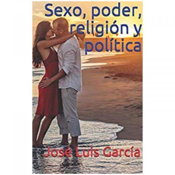 Sexo,-Poder,-Religion-y-Politica - Jose Luis García