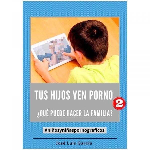 Tus-hijos-ver-porno-2---que-puede-hacer-la-familia--Jose Luis García